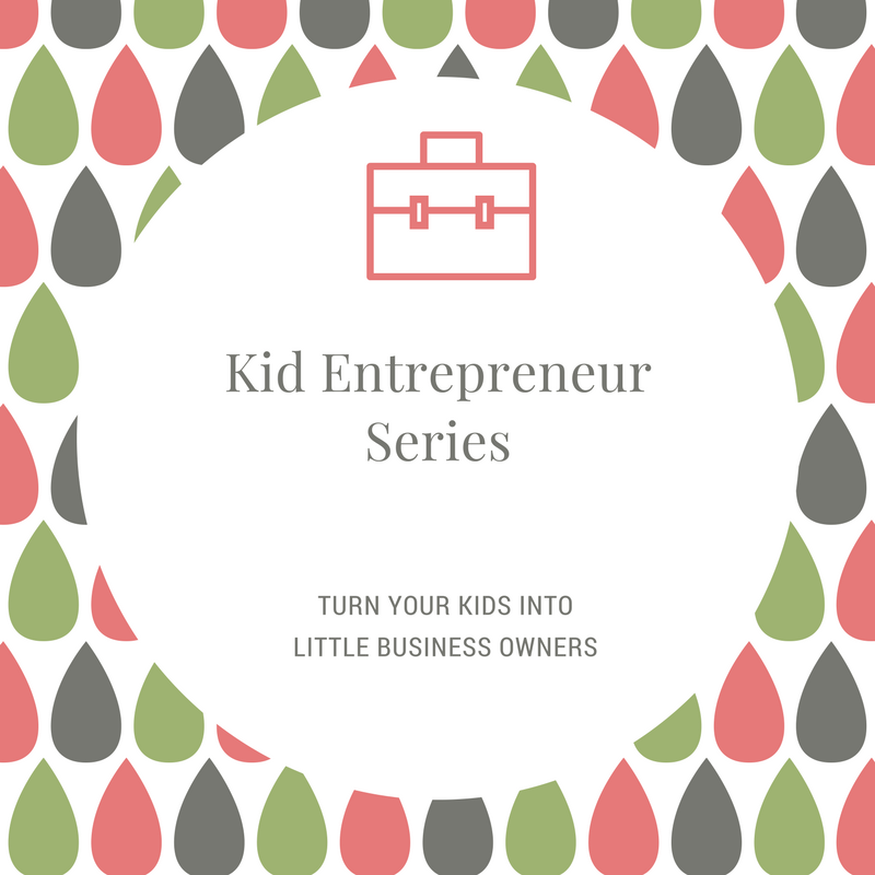 Kid Entrepreneur Series