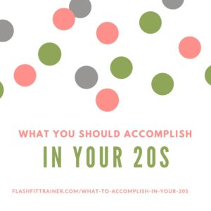 What to accomplish in your 20s