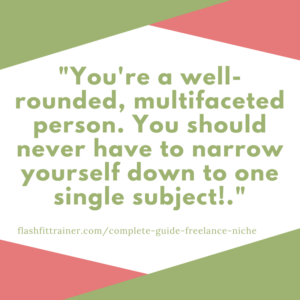 Narrow down your freelance writing niche